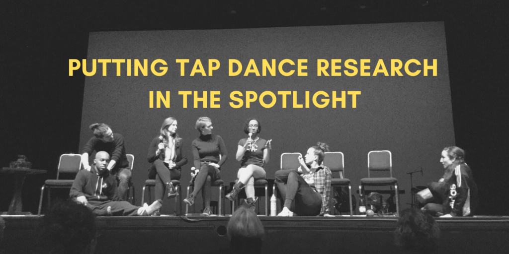 PUTTING TAP DANCE RESEARCH IN THE SPOTLIGHT