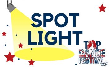 In The Spotlight at Tap Dance Festival UK
